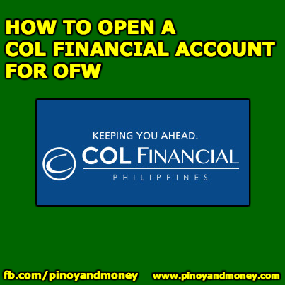 how to open a col financial account for ofw
